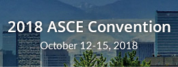 2018 ASCE Convention, October 12-15, 2018