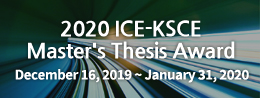 2019 ICE-KSCE Master's Thesis Award December 15, 2018 - January 31. 2019